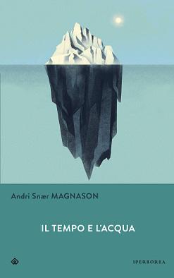 il tempo e l'acqua di Andri Snær Magnason